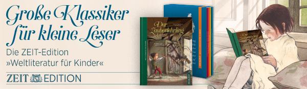 Anzeige: ZEIT Editionen // Weltliteratur für Kinder