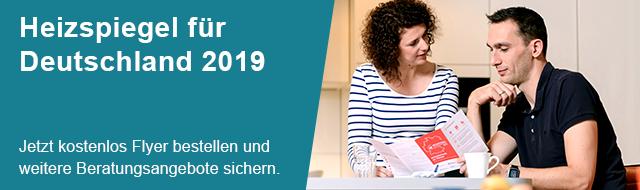 (1) Heizspiegel für Deutschland 2019 - Jetzt kostenlos Flyer bestellen und weitere Beratungsangebote sichern.