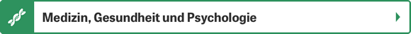 Medizin, Gesundheit und Psychologie