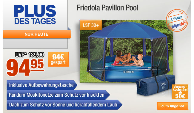 plus angebote nur heute friedola pavillon pool nur 94 95. Black Bedroom Furniture Sets. Home Design Ideas