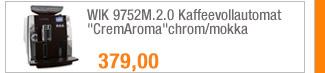 "WIK 9752M.2.0                                             Kaffeevollautomat                                             ""CremAroma""chrom/mokka"