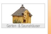 Garten- &                                             Saunahäuser