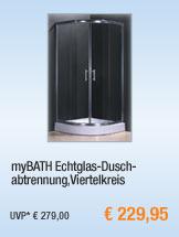myBATH                                             Echtglas-Duschabtrennung,                                             Viertelkreis