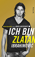 Zlatan Ibrahimović: Ich bin Zlatan