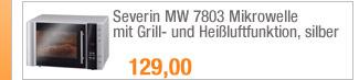 Severin MW 7803                                             Mikrowelle mit Grill- und                                             Heißluftfunktion, silber