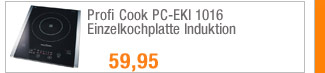 Profi Cook PC-EKI 1016                                             Einzelkochplatte Induktion