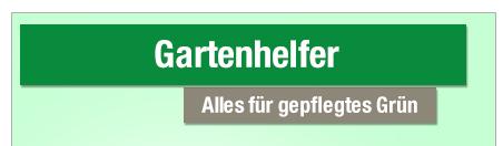 Gartenhelfer - Alles                                             für gepflegtes Grün