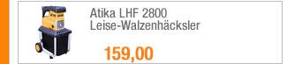 Atika LHF 2800                                             Leise-Walzenhäcksler