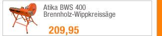 Atika BWS 400                                             Brennholz-Wippkreissäge