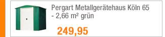 Pergart                                             Metallgerätehaus Köln 65 -                                             2,66 m² grün