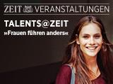 """TALENTS@ZEIT """"Frauen führen anders"""""""