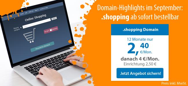 Endlich verfügbar! .shopping-Domains - Die ideale Domain für Ihren Webshop! .shop-Domain - 12 Monate für nur 2,40 €/Mon., danach 4 € - Vertragslaufzeit 12 Monate, Preis inkl. MwSt.