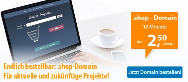 Endlich verfügbar! .shop-Domains - Die ideale Domain für Ihren Webshop! .shop-Domain - 12 Monate für nur 2,50 €/Mon.* - Jetzt Domain bestellen!