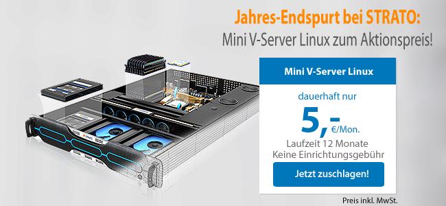 Jahres-Endspurt bei STRATO! Mini V-Server Linux, dauerhaft nur 5,-€/Mon., Laufzeit 12 Monate, keine Einrichtungsgebühr, Jetzt zuschlagen!