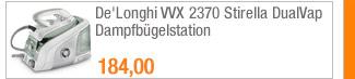 De'Longhi VVX 2370                                             Stirella DualVap                                             Dampfbügelstation