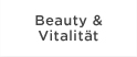 Beauty & Vitalität