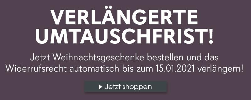 Verlängerte Umtauschfrist! Jetzt shoppen und das Wiederrufsrecht verlängert sich bis zum 15.01.2021!