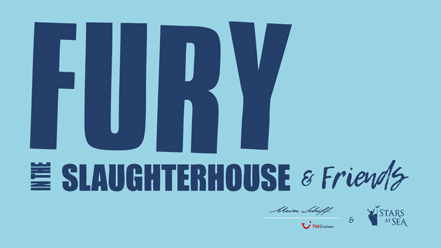 Fury in the Slaughterhouse & Friends Cruise