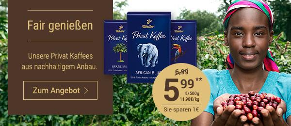 Unsere Privat Kaffees zum Vorteilspreis ab 5,99€*