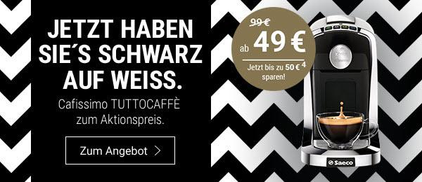 Jetzt haben Sie's Schwarz auf Weiß: Die Cafissimo TUTTOCAFFE zum Aktionspreis für nur 49 € anstatt 99 € (4).