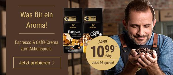 Espresso & Caffè Crema zum Vorteilspreis von 10,99 €.