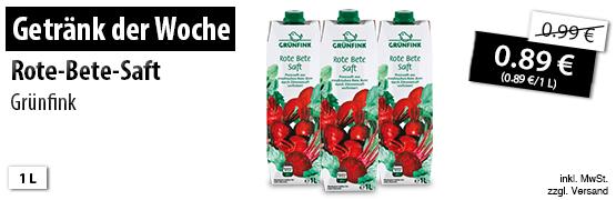 Unser Getränk der Woche: Grünfink Rote-Bete-Saft, 1L,  Angebotspreis 0,99 €, Streichpreis 0,89 €, zzgl. Versand; inkl. MwSt. - zum Bestellen hier klicken!