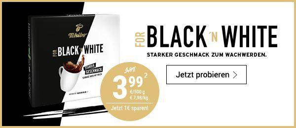 For Black 'n White zum Vorteilspreis