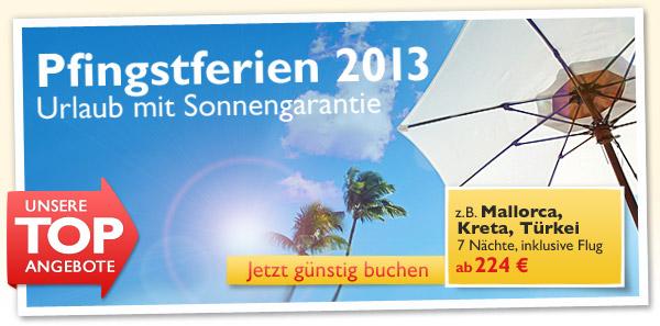 Pfingstferien 2013 - Urlaub mit Sonnengarantie