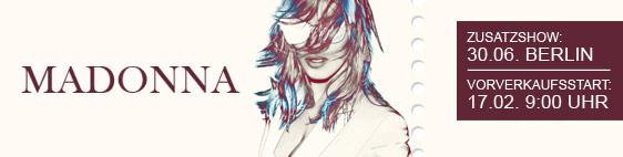 Madonna - Zusatzshow - Vorverkaufsstart 17.02. 9:00 Uhr
