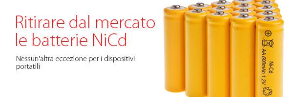 Ritirare dal mercato le batterie NiCd. Nessun'altra eccezione per i dispositivi portatili.