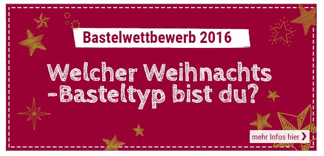Bastelwettbewerb 2016  - Welcher Weihnachts-Basteltyp bis du?